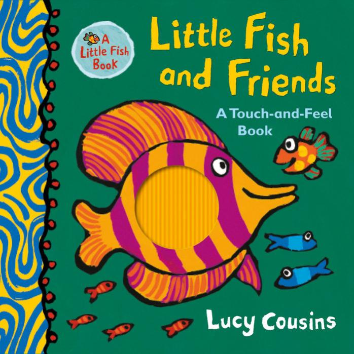 Little Fish and friends : a touch-and-feel book