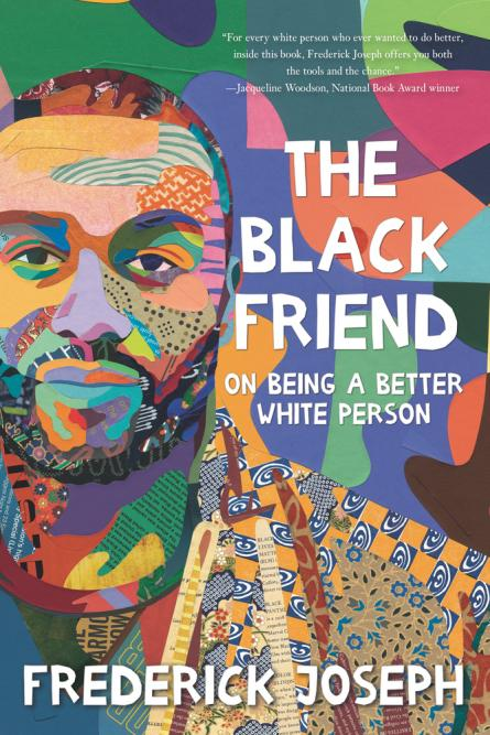 The Black friend : on being a better white person