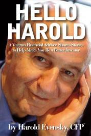 Hello Harold. A Veteran Financial Advisor Shares Stories to Help Make You Be a Better Investor.