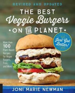Best veggie burgers on the planet : more than 100 plant-based recipes for vegan burgers, fries, and more