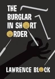 The burglar in short order : a Bernie Rhodenbarr collection