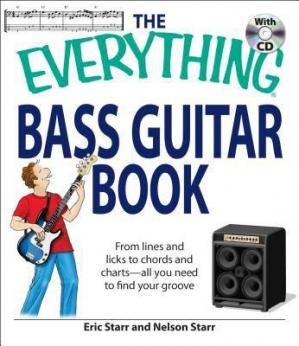 The everything bass guitar book : from lines and licks to chords and charts - all you need to find your groove