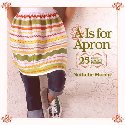 A is for apron : 25 fresh & flirty designs