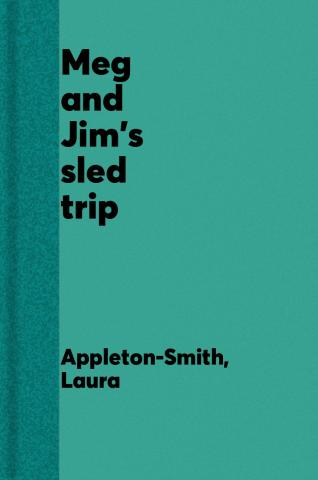 Meg and Jim's sled trip : companion