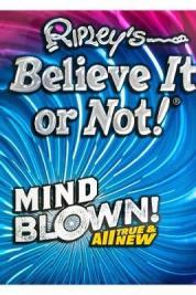 Ripley's Believe It or Not! : mind blown! all true & new