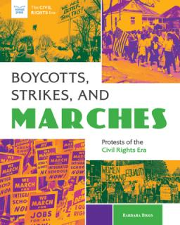 Boycotts, strikes, and marches : protests of the Civil Rights Era