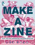 Make a zine! : start your own underground publishing revolution