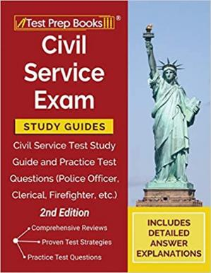Civil Service Exam Study Guides: Civil Service Test Study Guide and Practice Test Questions (Police Officer, Clerical, Firefighter, etc.) [2nd Edition