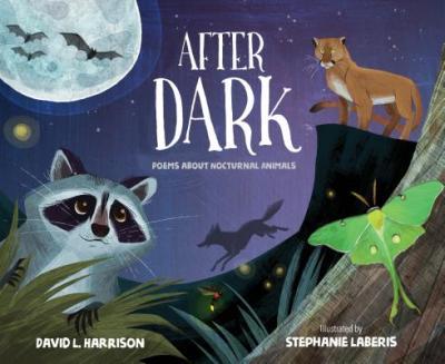 After dark : poems about nocturnal animals
