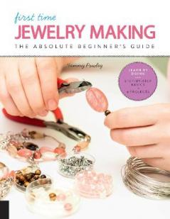 First time jewelry making : the absolute beginner's guide
