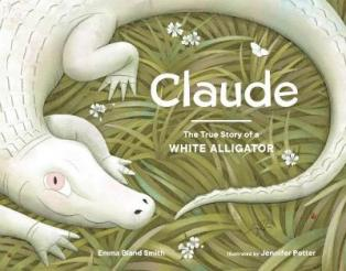 Claude : the true story of a white alligator