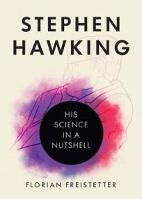 Stephen Hawking : his science in a nutshell