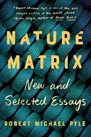 Nature matrix : new and selected essays