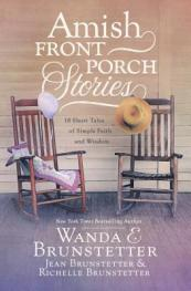 Amish front porch stories : 18 short tales of simple faith and wisdom
