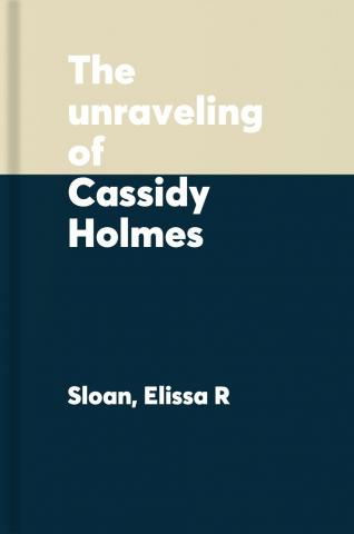 Unraveling of Cassidy Holmes
