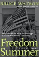 Freedom Summer for young people : the violent season that made Mississippi burn and made America a democracy