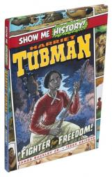 Harriet Tubman : Fighter for freedom!