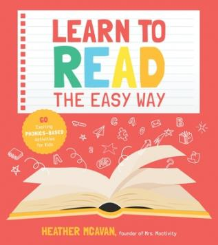 Learn to read the easy way : 60 exciting phonics-based activities for kids