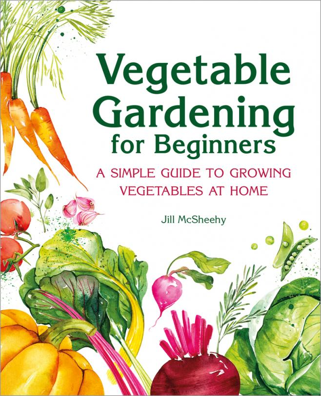 Vegetable gardening for beginners : a simple guide to growing vegetables at home