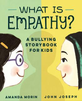 What is empathy? : a bullying storybook for kids