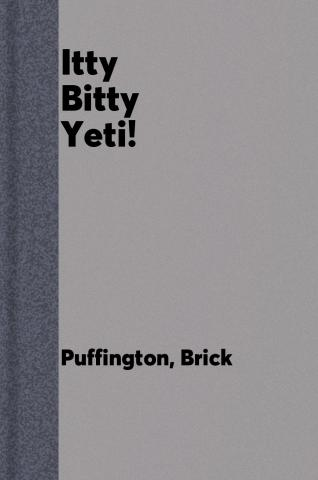 Itty Bitty Yeti!