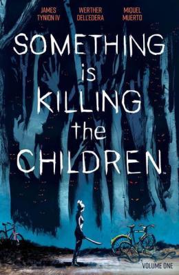 Something is killing the children. Volume one