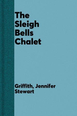 Sleigh Bells Chalet