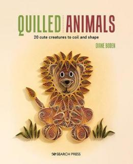 Quilled animals: 20 cute creatures to coil and shape