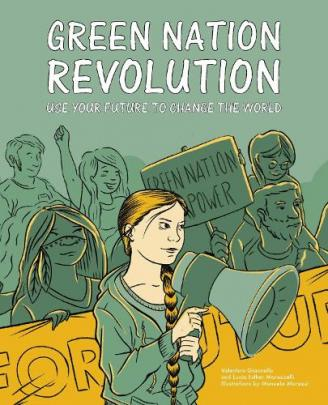 Green nation revolution : use your future to change the world