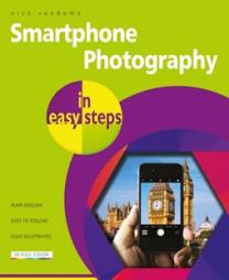 Smartphone photography in easy steps : covers iPhones and Android phones