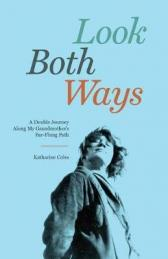 Look both ways : a double journey along my grandmother's far-flung path