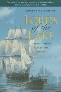 Lords of the lake : the naval war on Lake Ontario, 1812-1814