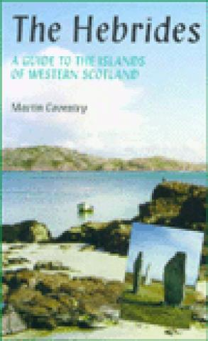 The Hebrides : a guide to the islands of western Scotland