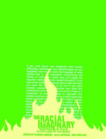 The racial imaginary : writers on race in the life of the mind