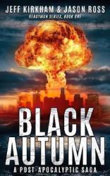 Black autumn : a post-apocalyptic saga