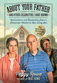 About your father and other celebrities I have known : ruminations and revelations from a desperate mom to her dirty son