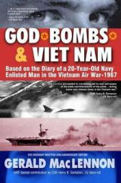 God, bombs & Viet Nam : based on the diary of a 20-year-old Navy enlisted man in the Vietnam Air War -- 1967