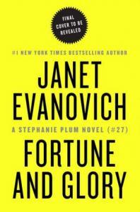 Fortune and glory : tantalizing twenty-seven : a Stephanie Plum novel