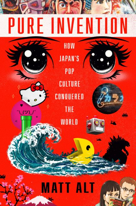 Pure invention : how Japan's pop culture conquered the world