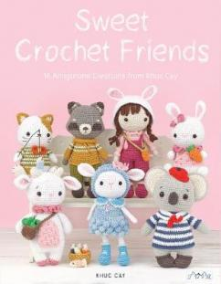 Sweet crochet friends : amigurumi creations from Khuc Cay