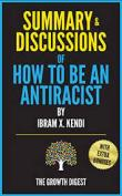 Summary & discussions of how to be an antiracist by Ibram X. Kendi